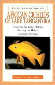 African Cichlids of Lake Tanganyika  by  David E. Boruchowitz