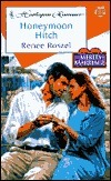Honeymoon Hitch (The Merits Of Marriage) (Harlequin Romance, No 3599) Renee Roszel
