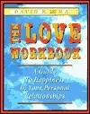 The Love Workbook: A Guide to Happiness in Your Personal Relationships  by  David R. Lima