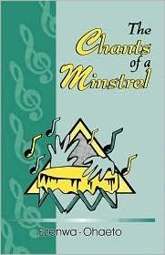 Chants of a Minstrel Ezenwa-Ohaeto