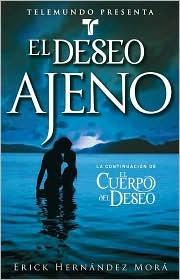 El deseo ajeno  by  Erick Hernandez Mora