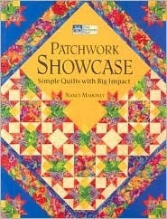 Patchwork Showcase: Simple Quilts with Big Impact Nancy Mahoney