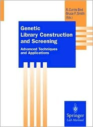 Genetic Library Construction and Screening: Advanced Techniques and Applications R.C. Bird