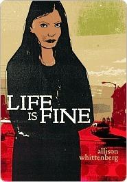 Life Is Fine Life Is Fine Life Is Fine  by  Allison Whittenberg