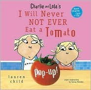 I Will Never Not Ever Eat a Tomato Pop-up (Charlie and Lola Series) Lauren Child