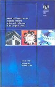 Glossary of Labour Law and Industrial Relations: With Special Reference to the European Union  by  Gianni Arrigo