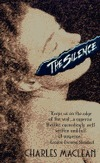 The Silence: Silence  by  Charles Maclean