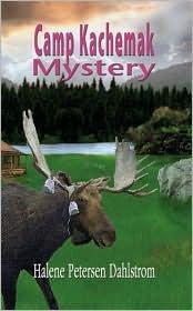 Camp Kachemak Mystery  by  Halene Dahlstrom