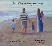 You Will Be My Baby Even When.. Christie Becker