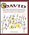 David Plays Hide-And-Seek in Celebrations =: David Juega Al Escondite En Celebraciones Dolores Mayorga