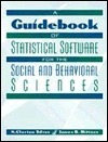 A Guidebook of Statistical Software for the Social and Behavioral Sciences  by  N. Clayton Silver