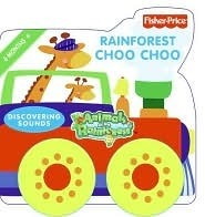 Fisher-Price: Rainforest Choo Choo: Discovering Sounds Sue Hendra