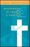 Reaffirming the Church of England: Why It Is, What It Is, and How It is Hugh Montefiore
