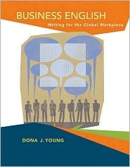 Business English: Writing for the Global Workplace Dona Young
