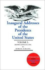Inaugural Addresses Volume Two: Grover Cleveland 1885 to George W. Bush 2001  by  Applewood Books