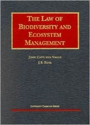 Nagles The Law Of Biodiversity And Ecosystem Management (University Casebook Series®)  by  John Copeland Nagle