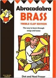 Abracadabra Brass: Treble Clef or Tenor Horn, Trombone, Baritone, Euphonium, Tuba  by  Dot Fraser