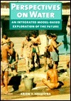 Perspectives on Water: A Integrated Model-based Exploration of the Future Arjen Hoekstra