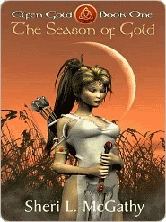 The Season of Gold--[Elfen Gold--Book One] Sheri McGathy