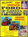 The Complete Ford V8 Flathead Engine Manual  by  Ron Ceridano