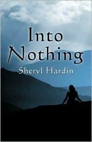 Into Nothing  by  Sheryl Hardin
