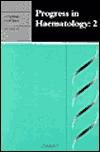 Progress in Haematology: Volume 1 Christopher D.R. Dunn
