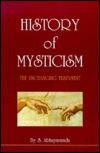 History Of Mysticism: The Unchanging Testament (3rd Rev. Ed.)  by  Swami Abhayananda