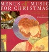 Menus and Music for Christmas: Traditional Christmas Carols, Classic Christmas Recipes, with CD  by  Willi Elsener