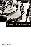 Better Day Coming: Blacks and Equality, 1890-2000 Adam Fairclough