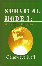 Survival Mode I: A Traitors Vengeance  by  Genevieve Neff