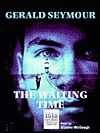 The Waiting Time Gerald Seymour
