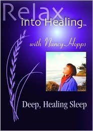 Relax into Healing: Deep, Healing Sleep  by  Nancy Hopps