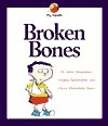 Broken Bones  by  Alvin Silverstein