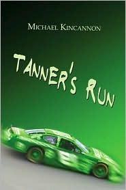 Tanners Run Michael Wayne Kincannon