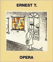 Ernest T.: Opera  by  Yannick Miloux