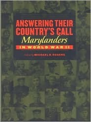 Answering Their Countrys Call: Marylanders in World War II  by  Michael H. Rogers