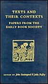 Texts and Their Contexts: Papers from the Early Book Society  by  Julia Boffey
