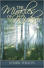 The Miracles of Mickie  by  Louise Wilson