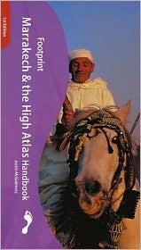 Footprint Marrakech & the High Atlas Handbook  by  Justin McGuinness