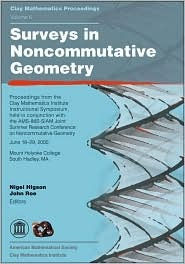 Surveys in Noncommutative Geometry: Proceedings from the Clay Mathematics Institute Instructional Symposium, Held in Conjuction with the Ams-IMS-Siam Joint Summer Research Conference on Noncommutative Geometry, June 18-29, 2000, Mount Holyoke College, ...  by  Nigel Higson