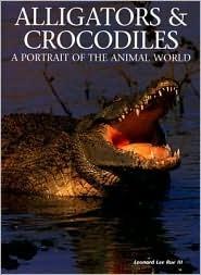 Alligators & Crocodiles: A Portrait of the Animal World  by  Leonard Lee Rue III
