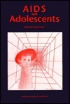 AIDS and Adolescents  by  Lorraine Sherr