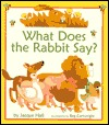 What Does the Rabbit Say? Jacque Hall