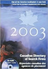 Canadian Directory of Search Firms: The Definitive Guide to Canadas Recruitment Industry. Mediacorp Canada Inc
