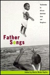 FATHER SONGS  CL  by  Gloria Jean Wade Gayles
