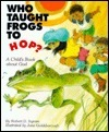 Who Taught Frogs to Hop  by  Robert D. Ingram