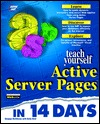 Teach Yourself Active Server Pages in 14 Days  by  Sanjaya Hettihewa