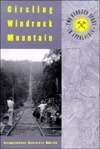 Circling Windrock Mountain: Two Hundred Years Appalachia  by  Augusta Grove Bell