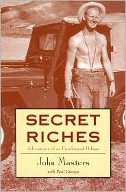Secret Riches: Adventures of an Unreformed Oilman  by  John Masters