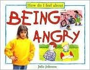 Being Angry  by  Julie Johnson